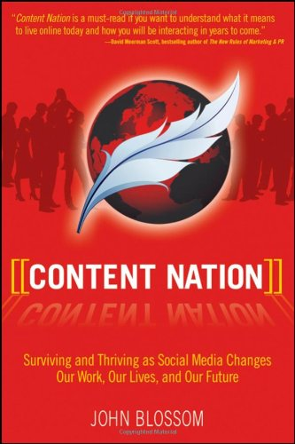 Content Nation Surviving and Thriving as Social Media Technology Changes Our Work, Our Lives, and Our Future  2009 edition cover