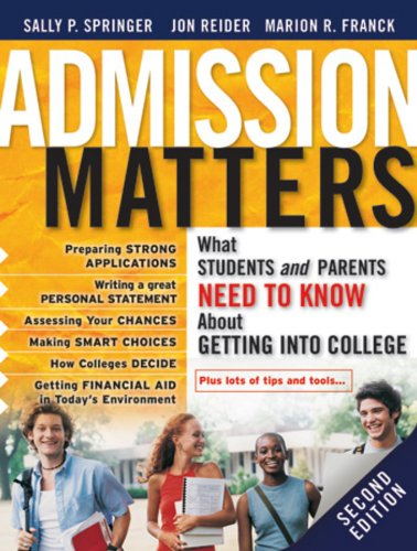 Admission Matters What Students and Parents Need to Know about Getting into College 2nd 2009 edition cover
