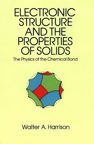 Electronic Structure and the Properties of Solids The Physics of the Chemical Bond  1989 edition cover