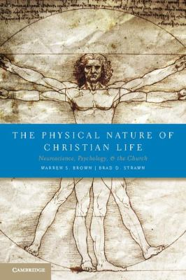 Physical Nature of Christian Life Neuroscience, Psychology, and the Church  2012 edition cover