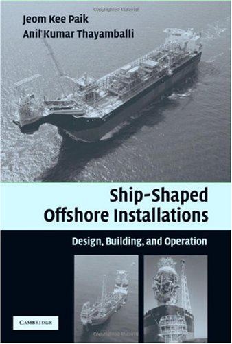 Ship-Shaped Offshore Installations Design, Building, and Operation  2006 9780521859219 Front Cover