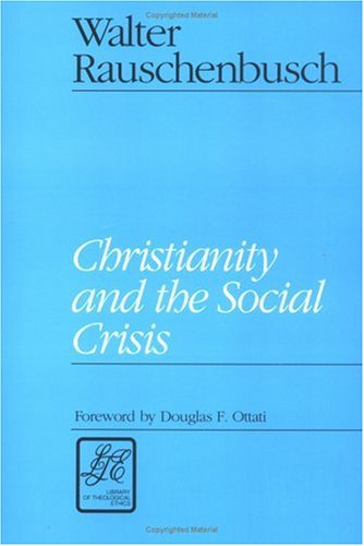 Christianity and the Social Crisis  Reprint  edition cover