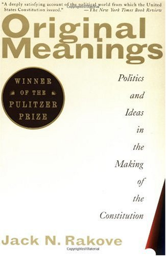 Original Meanings Politics and Ideas in the Making of the Constitution  1997 edition cover