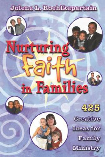 Nurturing Faith in Families 425 Creative Ideas for Family Ministry  2002 edition cover