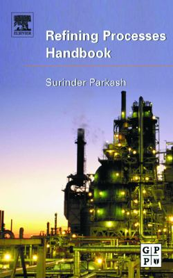 Refining Processes Handbook   2003 9780750677219 Front Cover