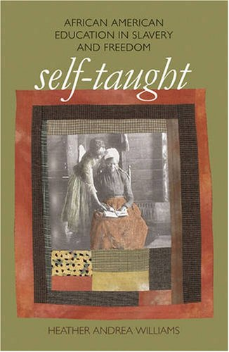 Self-Taught African American Education in Slavery and Freedom  2007 edition cover