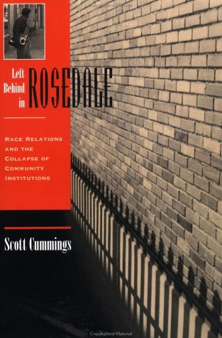 Left Behind in Rosedale Race Relations and the Collapse of Community Institutions  1998 edition cover