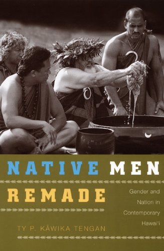 Native Men Remade Gender and Nation in Contemporary Hawai'i  2008 edition cover