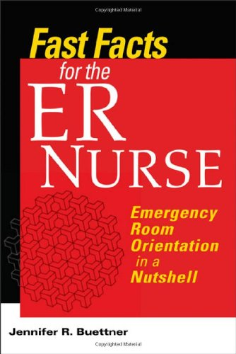 Fast Facts for the ER Nurse Emergency Room Orientation in a Nutshell  2009 edition cover