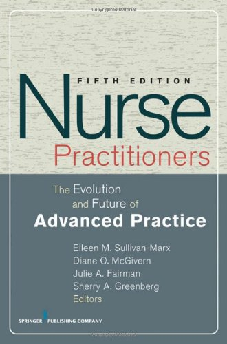 Nurse Practitioners The Evolution and Future of Advanced Practice 5th 2010 9780826118219 Front Cover