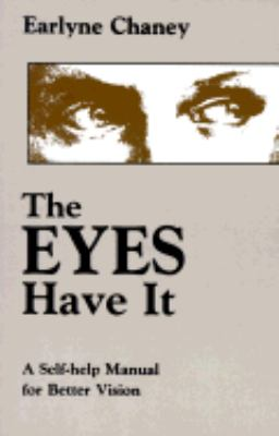 Eyes Have It A Self-Help Manual for Better Vision Reprint 9780877286219 Front Cover