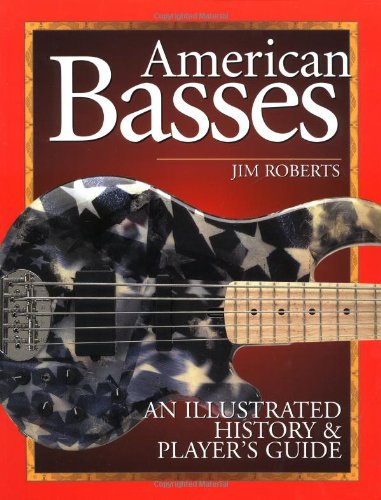 American Basses An Illustrated History and Player's Guide  2003 9780879307219 Front Cover