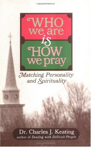 Who We Are Is How We Pray : Matching Personality and Spirituality 1st edition cover