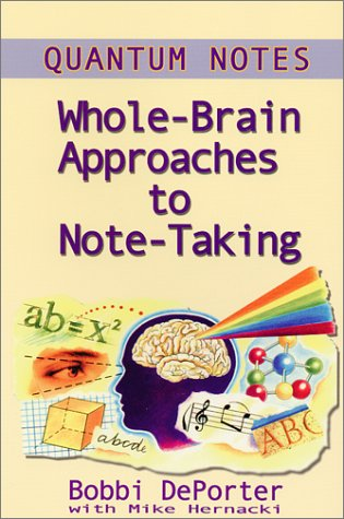 Quantum Notes : Whole Brain Approaches to Note-Taking 1st 2000 9780945525219 Front Cover