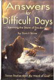 Answers for Difficult Days : Surviving the Storm of Secularism N/A 9780965651219 Front Cover