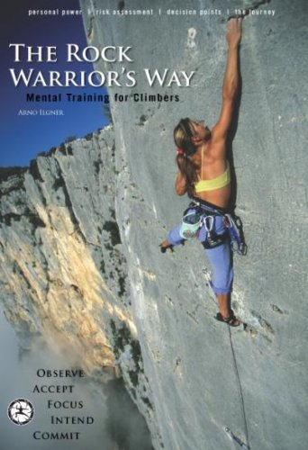 Rock Warrior's Way : Mental Training for Climbers 2nd 2006 (Reprint) edition cover