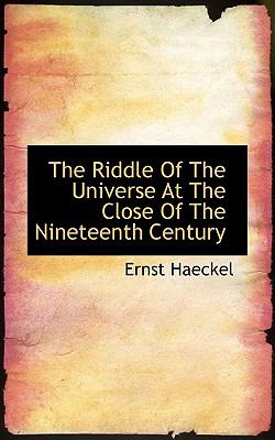 Riddle of the Universe at the Close of the Nineteenth Century N/A 9781113882219 Front Cover