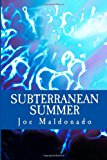 Subterranean Summer And Other Poems N/A 9781484001219 Front Cover