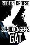 Schrodinger's Gat  N/A 9781490318219 Front Cover