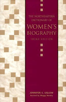 Northeastern Dictionary of Women's Biography  3rd 1999 (Revised) 9781555534219 Front Cover