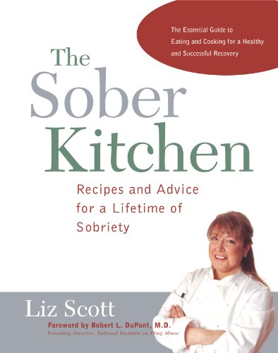 Sober Kitchen Recipes and Advice for a Lifetime of Sobriety  2003 9781558322219 Front Cover