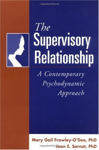 Supervisory Relationship A Contemporary Psychodynamic Approach  2001 edition cover