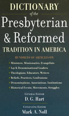 Dictionary of the Presbyterian and Reformed Tradition in America   2005 9781596380219 Front Cover