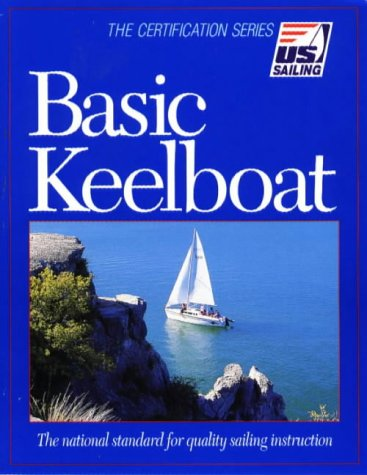Basic Keelboat The National Standard for Quality Sailing Instruction N/A edition cover