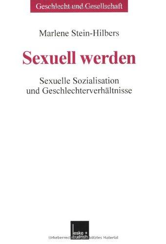 Sexuell Werden: Sexuelle Sozialisation Und Geschlechterverhältnisse  2000 edition cover