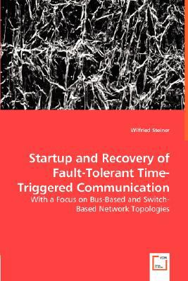Startup and Recovery of Fault-Tolerant Time-Triggered Communication N/A 9783836495219 Front Cover