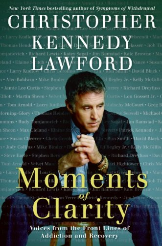 Moments of Clarity Voices from the Front Lines of Addiction and Recovery  2009 edition cover