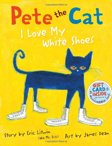 Pete the Cat: I Love My White Shoes   2011 9780061906220 Front Cover