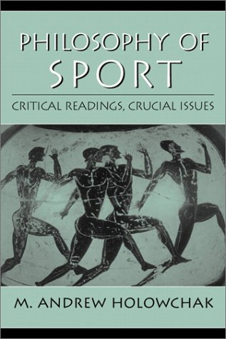 Philosophy of Sport Critical Readings, Crucial Issues  2002 edition cover