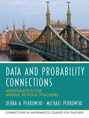 Data Analysis and Probability Connections Mathematics for Middle School Teachers  2007 9780131449220 Front Cover