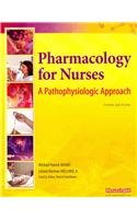 Pharmacology for Nurses A Pathophysiologic Approach Plus Study Guide Package 3rd 2011 9780132103220 Front Cover