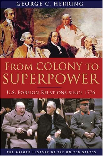 From Colony to Superpower U. S. Foreign Relations Since 1776  2008 edition cover