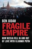 Fragile Empire How Russia Fell in and Out of Love with Vladimir Putin  2013 9780300205220 Front Cover