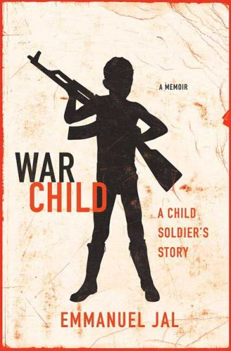War Child A Child Soldier's Story  2009 edition cover