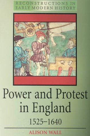 Power and Protest in England 1525-1640   2000 9780340610220 Front Cover