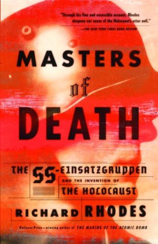 Masters of Death The SS-Einsatzgruppen and the Invention of the Holocaust  2002 (Reprint) edition cover
