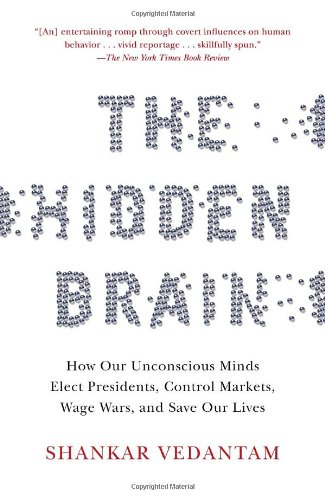Hidden Brain How Our Unconscious Minds Elect Presidents, Control Markets, Wage Wars, and Save Our Lives  2010 edition cover