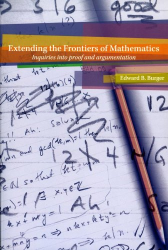 Extending the Frontiers of Mathematics Inquiries into Proof and Augmentation  2007 edition cover