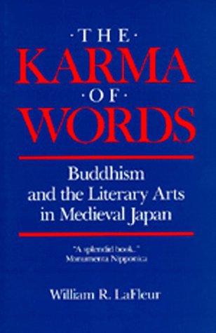 Karma of Words Buddhism and the Literary Arts in Medieval Japan N/A edition cover
