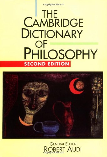 Cambridge Dictionary of Philosophy  2nd 1999 (Revised) edition cover