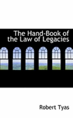 The Hand-book of the Law of Legacies:   2008 edition cover