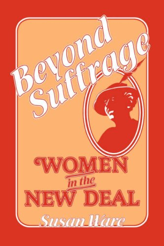 Beyond Suffrage Women in the New Deal  1981 edition cover