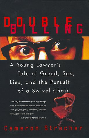 Double Billing A Young Lawyer's Tale of Greed, Sex, Lies, and the Pursuit of a Swivel Chair  1998 (Reprint) edition cover