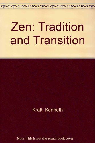 Zen: Tradition and Transition : A Sourcebook by Contemporary Zen Masters and Scholars  1988 edition cover
