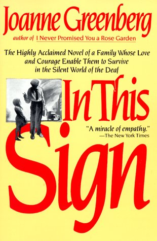 In This Sign The Highly Acclaimed Novel of a Family Whose Love and Courage Enable Them to Survive in the Silent World of the Deaf Revised edition cover