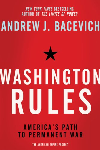 Washington Rules America's Path to Permanent War  2011 edition cover